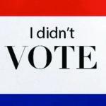 Por Qué No Voté: Vendidos, Ilusiones y Campañas Desagradables