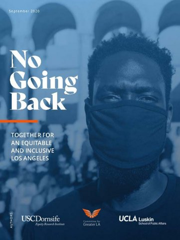 "Blue-tinged photo of a Black man in a mask. Text reads ""No Going Back: Together for an equitable and inclusive Los Angeles."""