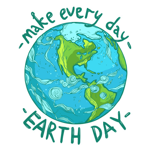 "Drawing of Earth on white background surrounded by green text that says ""make every day Earth Day"""